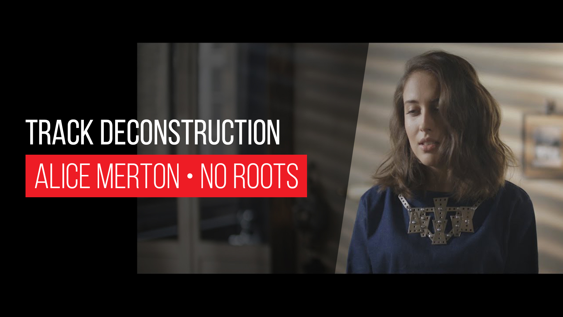 Track Deconstruction - Ableton Live - Alice Merton No Roots