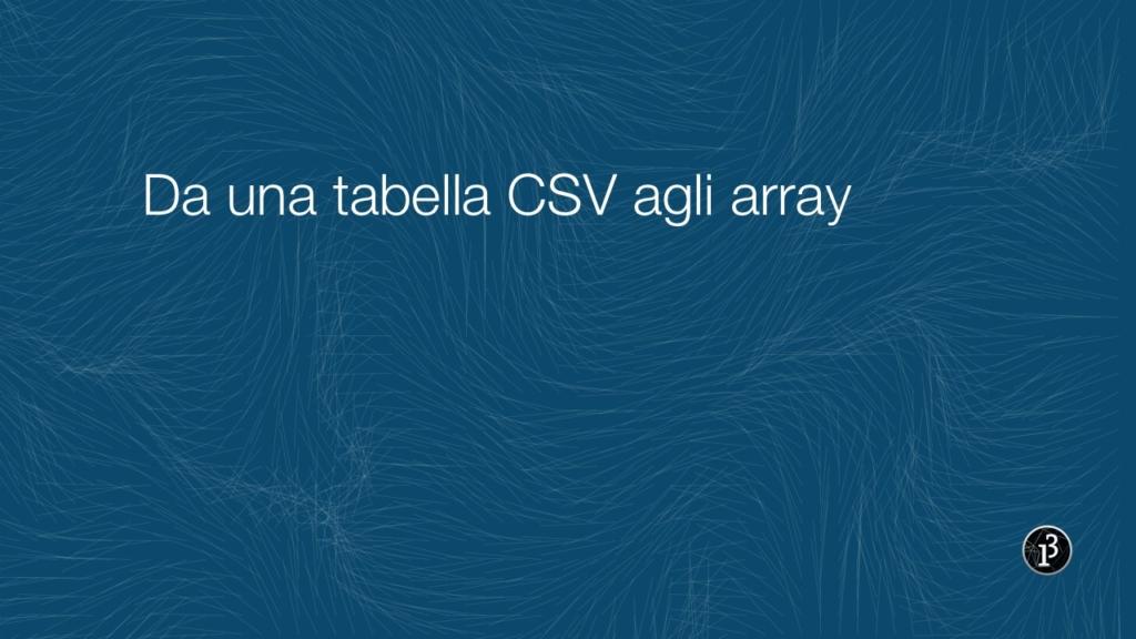 Processing: da una Table CSV agli array